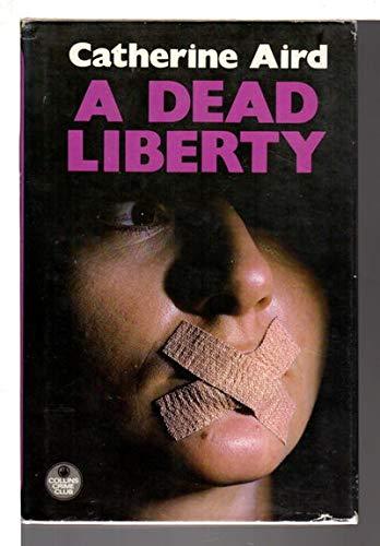 9780002314978: A Dead Liberty