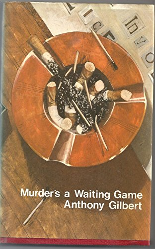 Murder's a Waiting Game.: Anthony Gilbert