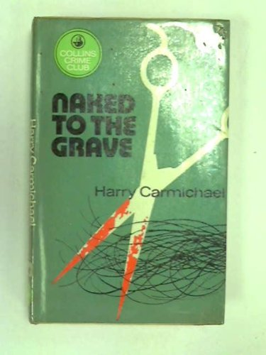 9780002315647: Naked to the Grave