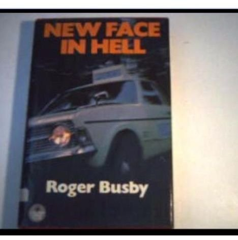 New Face in Hell: Roger Busby