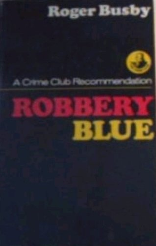 9780002317030: Robbery blue