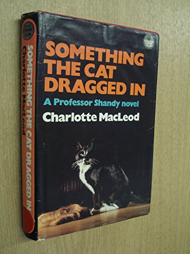 9780002317399: Something the Cat Dragged in