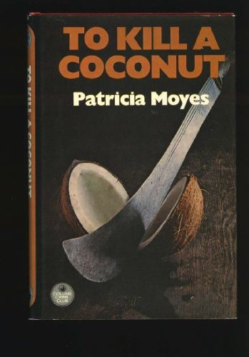 To kill a coconut: Moyes, Patricia