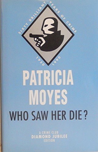 9780002318884: Who Saw Her Die? (The diamond jubilee collection)