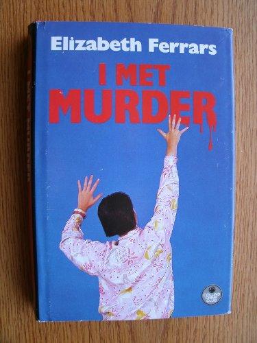 I Met Murder: Ferras, Elizabeth