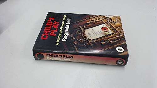 Child's Play . A Dalziel and Pascoe Novel . (SIGNED Copy)