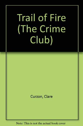 9780002320955: Trail of Fire (The Crime Club)