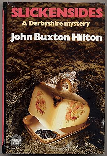 Slickensides: Hilton, John Buxton