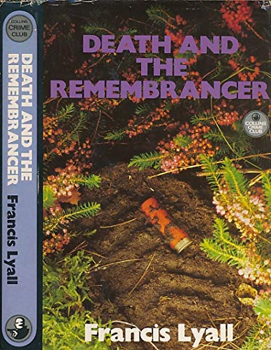 Death and Remembrancer (The Crime club): Lyall, Francis
