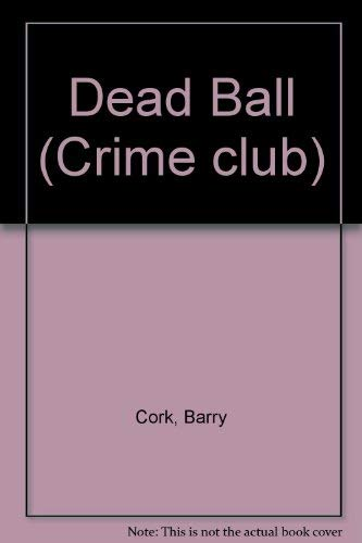 9780002321716: Dead Ball (Crime club)