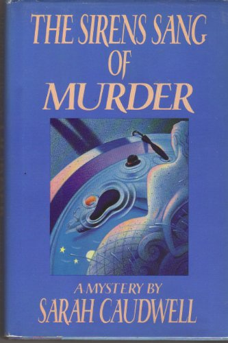 The Sirens Sang of Murder: Caudwell, Sarah
