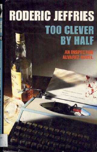 9780002322782: Too Clever By Half (An Inspector Alvarez Novel)