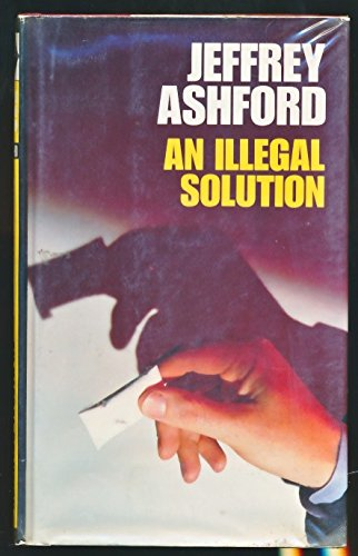9780002323123: An Illegal Solution
