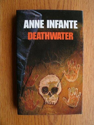 Deathwater: Infante, Anne