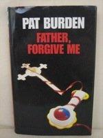 9780002323826: Father, Forgive Me