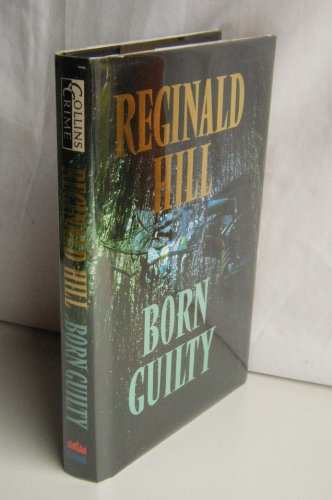 Born Guilty . (SIGNED Copy): Hill, Reginald