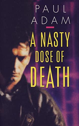 A Nasty Dose Of Death: Adam, Paul.: