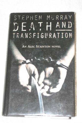 Death and Transfiguration: Stephen Murray