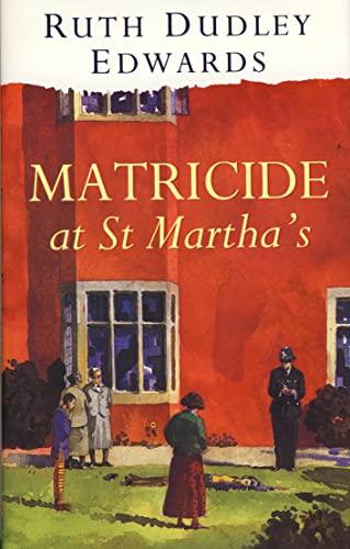 9780002325196: Matricide at St Martha's