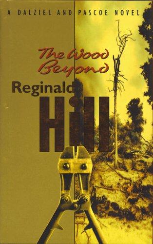 9780002325257: The Wood Beyond (Dalziel & Pascoe Novel)