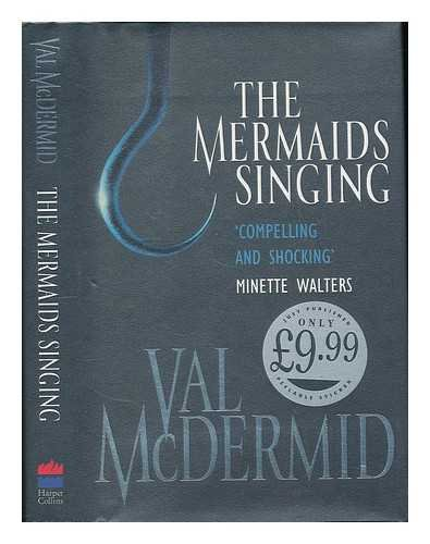 The Mermaids Singing: Mcdermid, Val