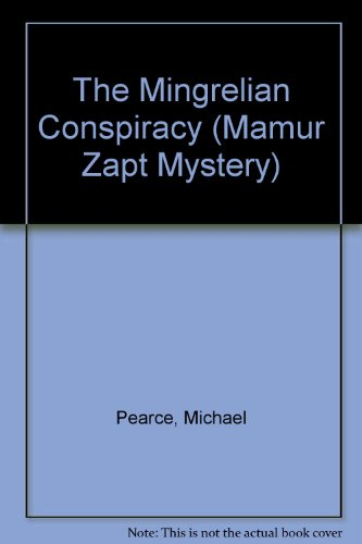 The Mingrelian Conspiracy (A Mamur Zapt Mystery): Pearce, Michael