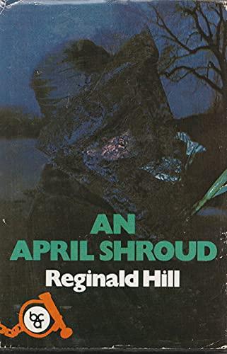 9780002325936: April Shroud (Dalziel & Pascoe Novel)