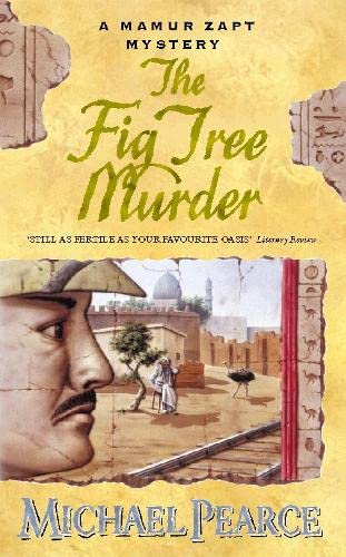 The Fig Tree Murder: A Mamur Zapt Mystery *Signed 1st UK*: Pearce, Michael