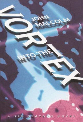9780002326216: Into the Vortex (A Tim Simpson novel)
