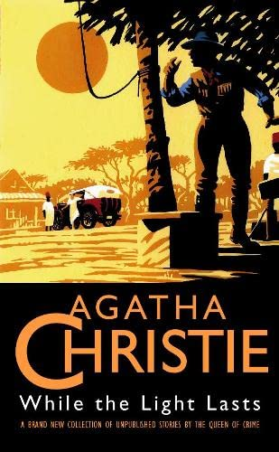 9780002326438: While the Light Lasts: and Other Stories (The Agatha Christie collection)