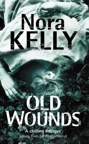 Old Wounds: Kelly, Nora