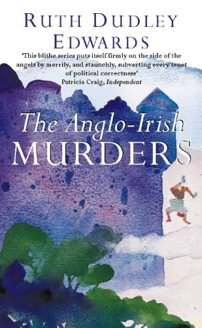 The Anglo Irish Murders.: Ruth Dudley Edwards