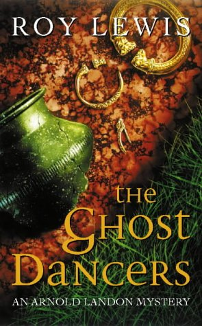 The Ghost Dancers (Arnold Landon Mystery): Lewis, Roy