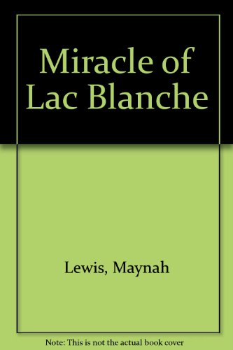 9780002335201: Miracle of Lac Blanche