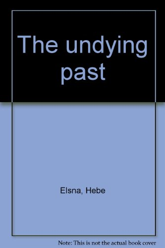 9780002338547: The undying past