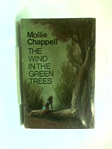 Wind in the Green Trees (0002339099) by CHAPPELL, MOLLIE