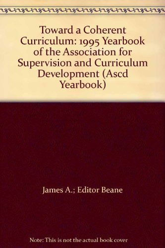 9780002363068: Toward a Coherent Curriculum: 1995 Yearbook of the Association for Supervision and Curriculum Development (Ascd Yearbook)