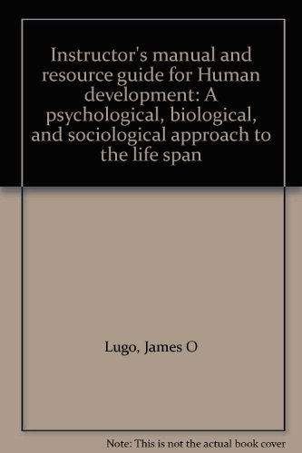9780002373302: Instructor's manual and resource guide for Human development: A psychological, biological, and sociological approach to the life span
