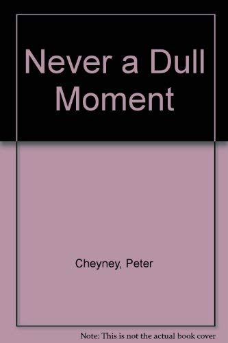 9780002455510: Never a Dull Moment