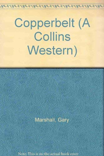 9780002471176: Copperbelt (A Collins Western)
