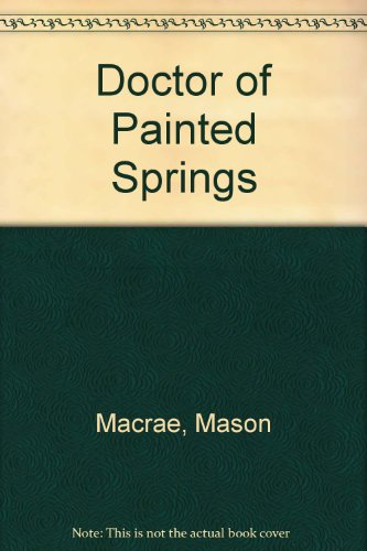 9780002471671: Doctor of Painted Springs