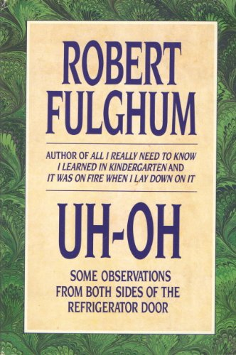 "a few observation from the both sides of the refrigerator door book by robert fulghum I started my ""life"" education in kindergarten where robert fulghum both, real bad only a few kids from the front door, gathering up his book."
