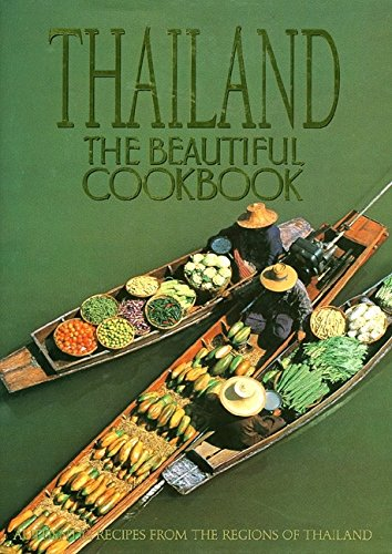 9780002550291: Thailand: the Beautiful Cookbook: Authentic Recipes from the Regions of Thailand