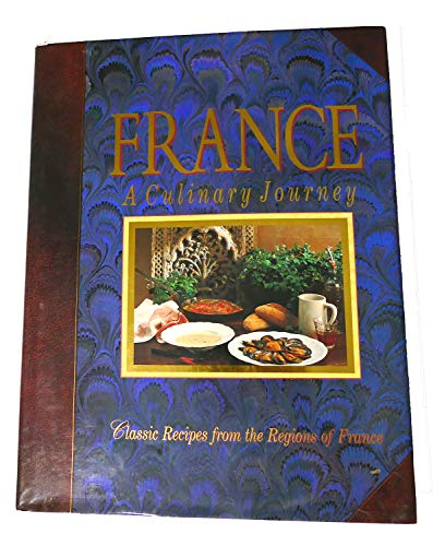 9780002550314: France: A Culinary Journey- Classic Recipes from the Regions of France