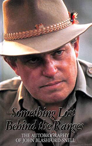 Something Lost Behind The Ranges: Autobiography: JOHN BLASHFORD-SNELL