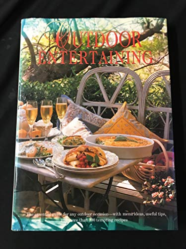 9780002550536: Outdoor Entertaining: The Essential Guide for Any Outdoor Occasion-With Menu Ideas, Useful Tips, and More Than 300 Tempting Recipes