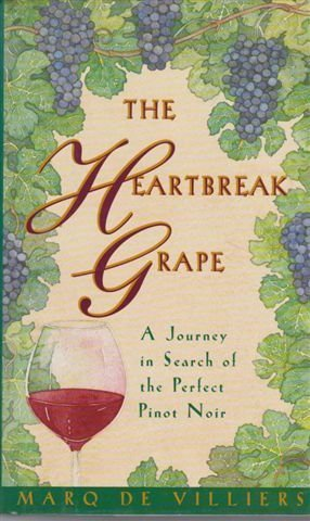 9780002550581: The Heartbreak Grape : a Journey in search of the Perfect Pinot Noir