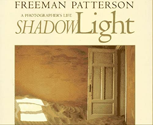Shadowlight: A Photographer's Life (000255075X) by Freeman Patterson