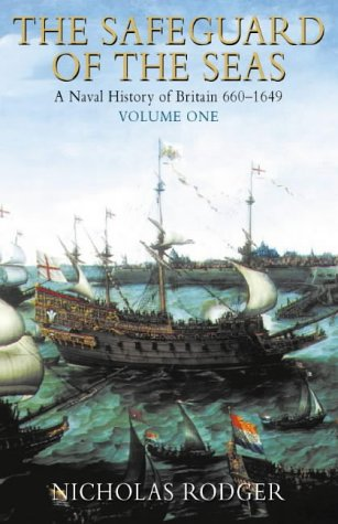 9780002551281: Safeguard of the Sea: A Naval History of  Britain, Volume One: 660-1649