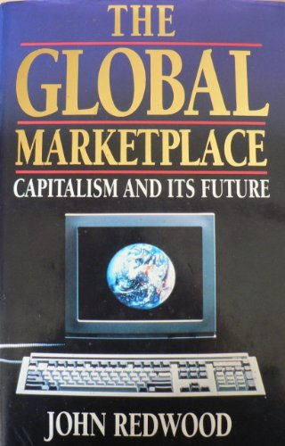 The Global Marketplace : Capitalism and Its Future: REDWOOD, John.
